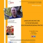 LANDSCAPE ARCHITECTURE IN THE NETHERLANDS: EDUCATION / PROFESSIONAL PRACTICE